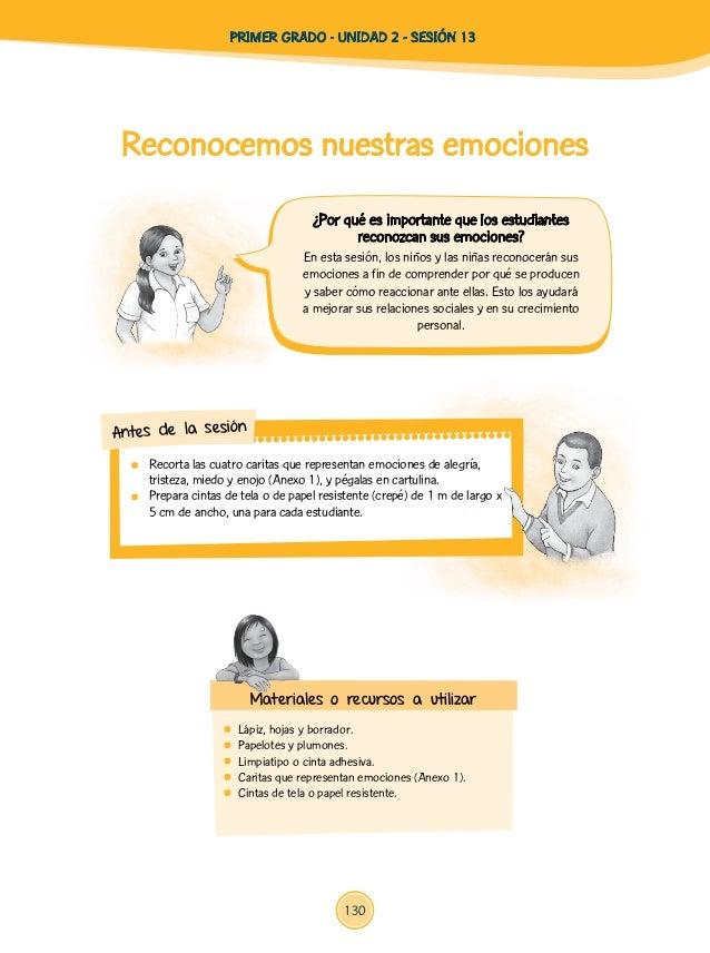 En esta sesión, los niños y las niñas reconocerán sus emociones a fin de comprender por qué se producen y saber cómo reacc...