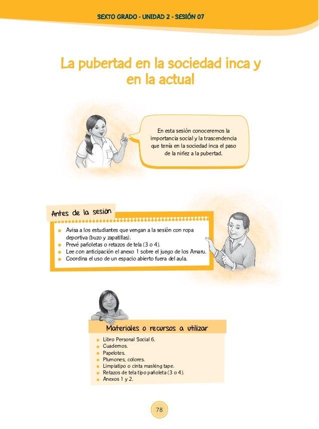 La pubertad en la sociedad inca y en la actual  Libro Personal Social 6. Cuadernos. Papelotes.  Plumones, colores.  L...