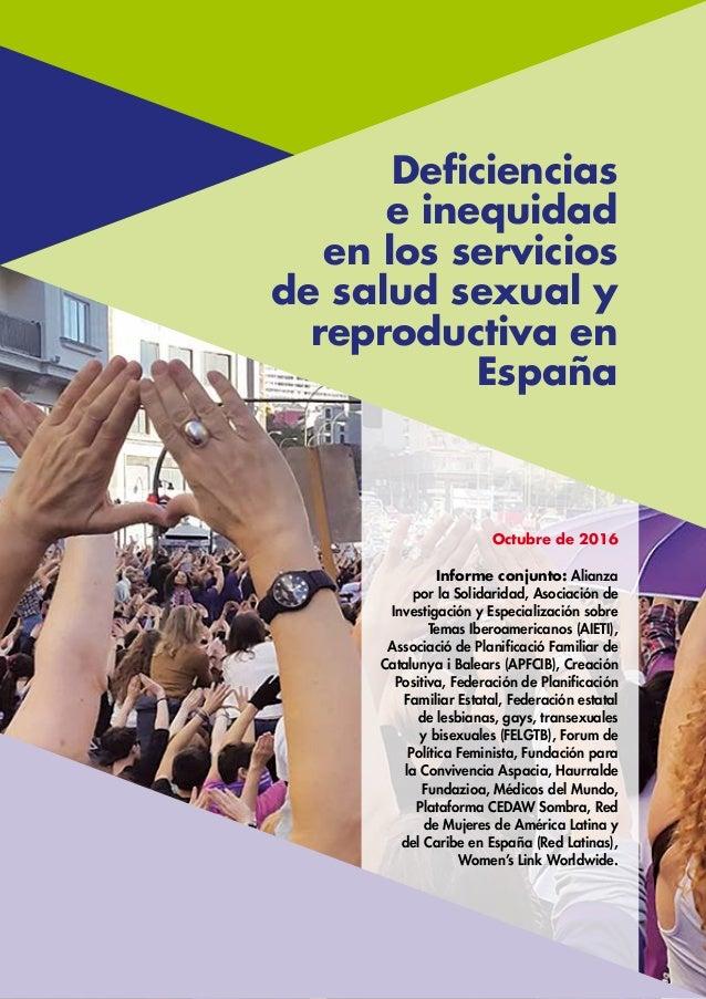 Deficiencias e inequidad en los servicios de salud sexual y reproductiva en España Octubre de 2016 Informe conjunto: Alian...