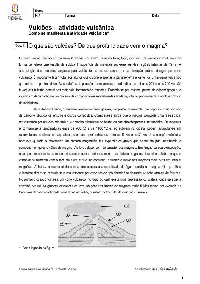 Escola Básica/Secundária da Bemposta, 7º ano A Professora: Ana Filipa Balancho1NomeN.º Turma DataVulcões – atividade vulcâ...