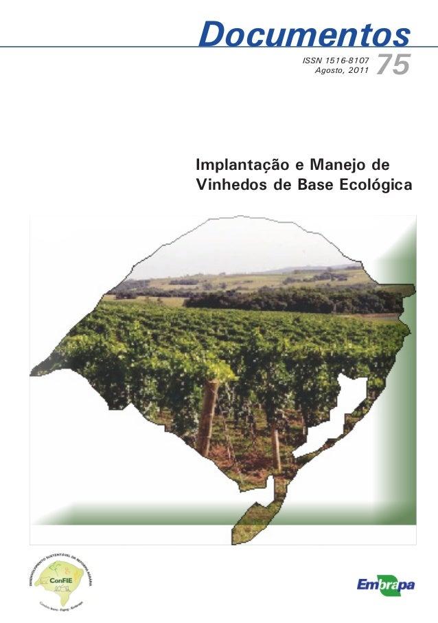 DocumentosISSN 1516-8107Agosto, 2011 75Implantação e Manejo deVinhedos de Base Ecológica