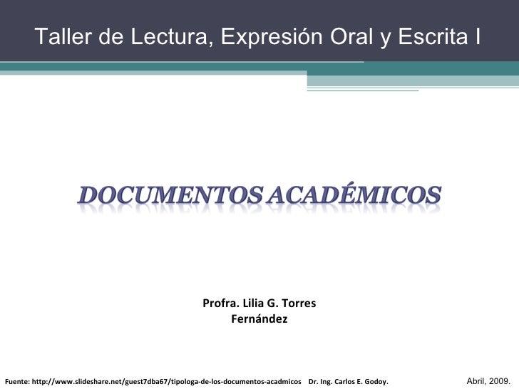 Profra. Lilia G. Torres Fernández Abril, 2009. Fuente: http://www.slideshare.net/guest7dba67/tipologa-de-los-documentos-ac...