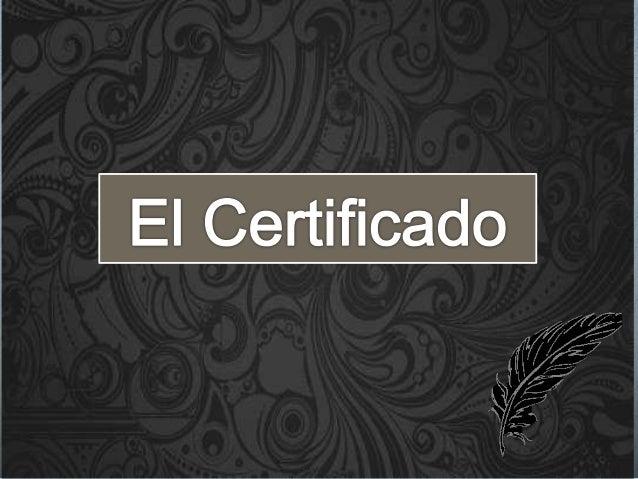 Redacción del certificado O Se suprimirán cuantas abreviaturas puedan ocasionar confusión. O Si en la redacción hay número...