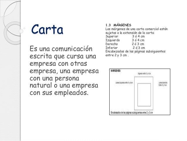 Carta Es una comunicación escrita que cursa una empresa con otras empresa, una empresa con una persona natural o una empre...