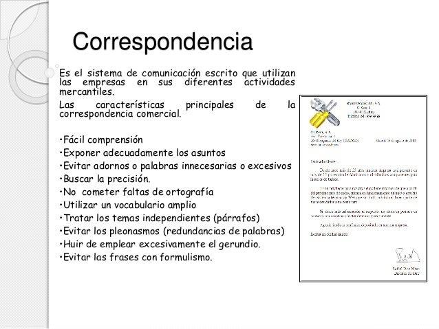 Correspondencia Es el sistema de comunicación escrito que utilizan las empresas en sus diferentes actividades mercantiles....