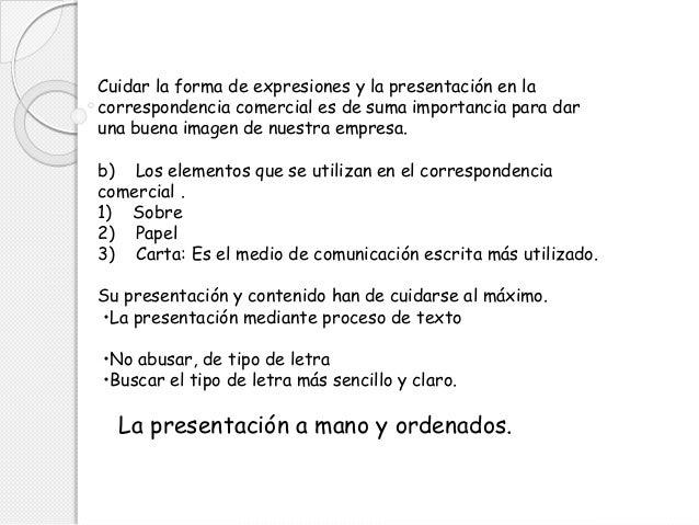 Cuidar la forma de expresiones y la presentación en la correspondencia comercial es de suma importancia para dar una buena...