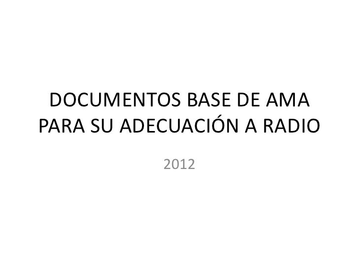 DOCUMENTOS BASE DE AMAPARA SU ADECUACIÓN A RADIO           2012