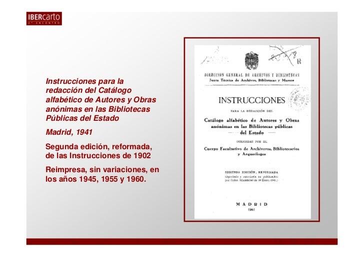 Instrucciones para laredacción del Catálogoalfabético de Autores y Obrasanónimas en las BibliotecasPúblicas del EstadoMadr...
