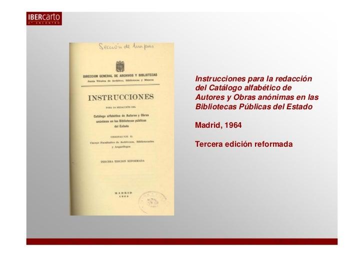 Instrucciones para la redaccióndel Catálogo alfabético deAutores y Obras anónimas en lasBibliotecas Públicas del EstadoMad...