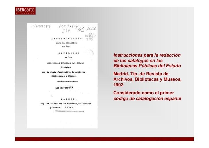 Instrucciones para la redacciónde los catálogos en lasBibliotecas Públicas del EstadoMadrid, Tip. de Revista deArchivos, B...
