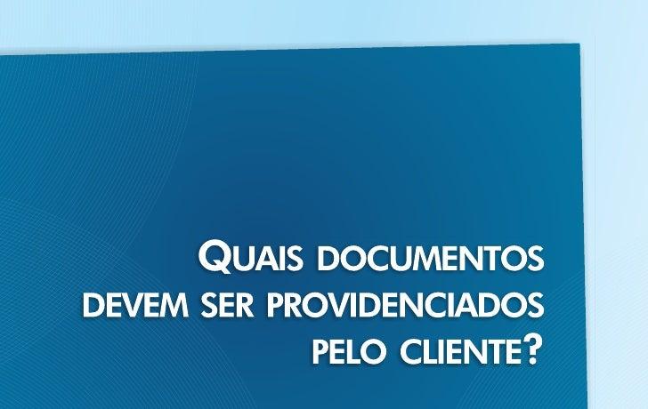 Quais documentos devem ser providenciados pelo Cliente?