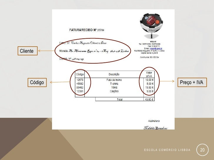 Cliente     Código                    Preço + IVA              ESCOLA COMÉRCIO LISBOA    20