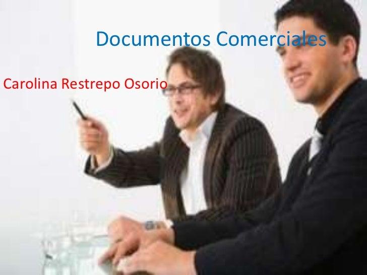 Documentos ComercialesCarolina Restrepo Osorio