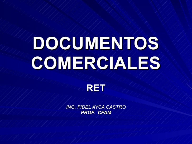 DOCUMENTOS COMERCIALES RET ING. FIDEL AYCA CASTRO PROF.  CFAM
