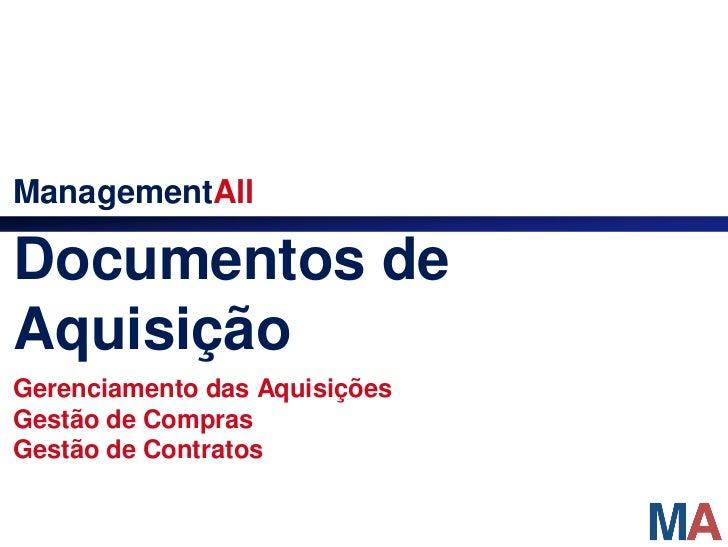 ManagementAllDocumentos deAquisiçãoGerenciamento das AquisiçõesGestão de ComprasGestão de Contratos