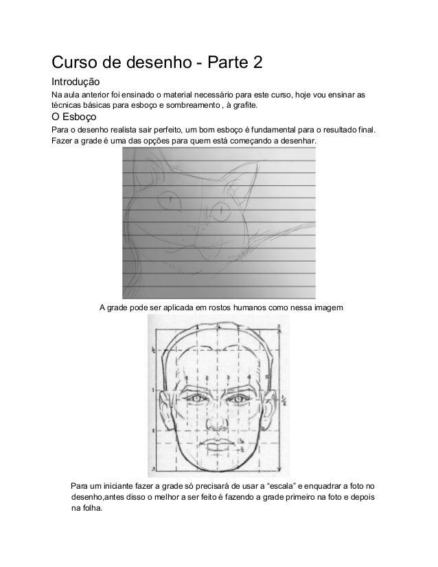 CursodedesenhoParte2 Introdução Naaulaanteriorfoiensinadoomaterialnecessárioparaestecurso,hojevouensi...