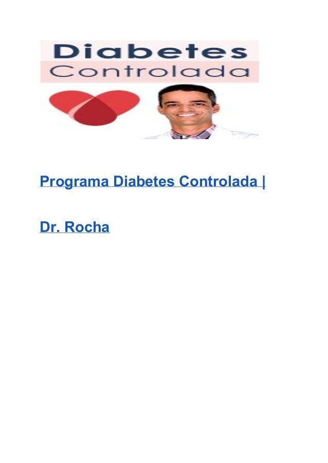 ProgramaDiabetesControlada| Dr.Rocha      DiabURA?