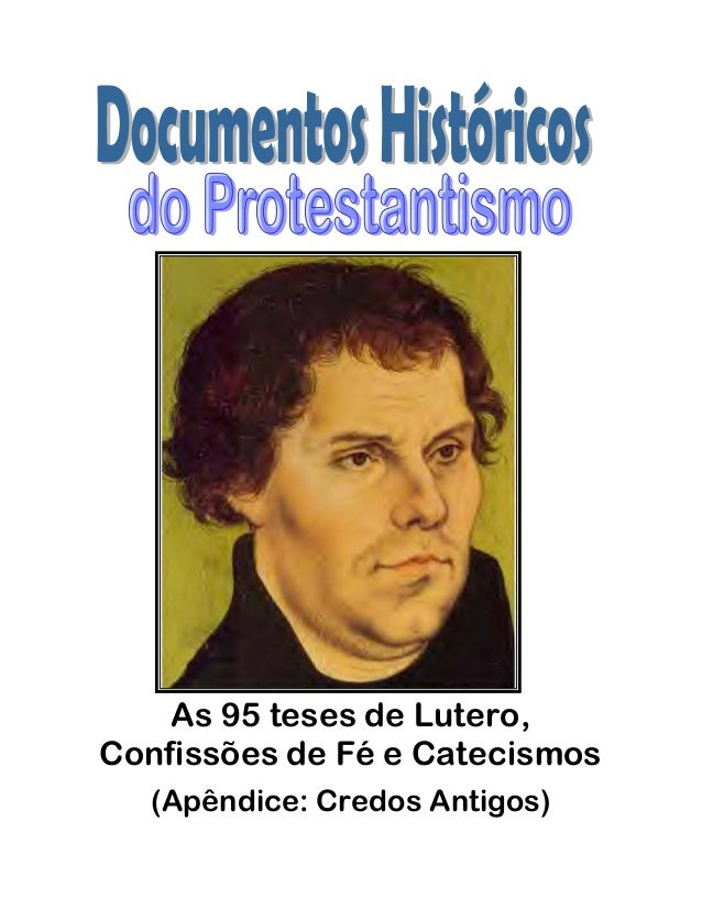 As 95 teses de Lutero, Confissões de Fé e Catecismos (Apêndice: Credos Antigos)