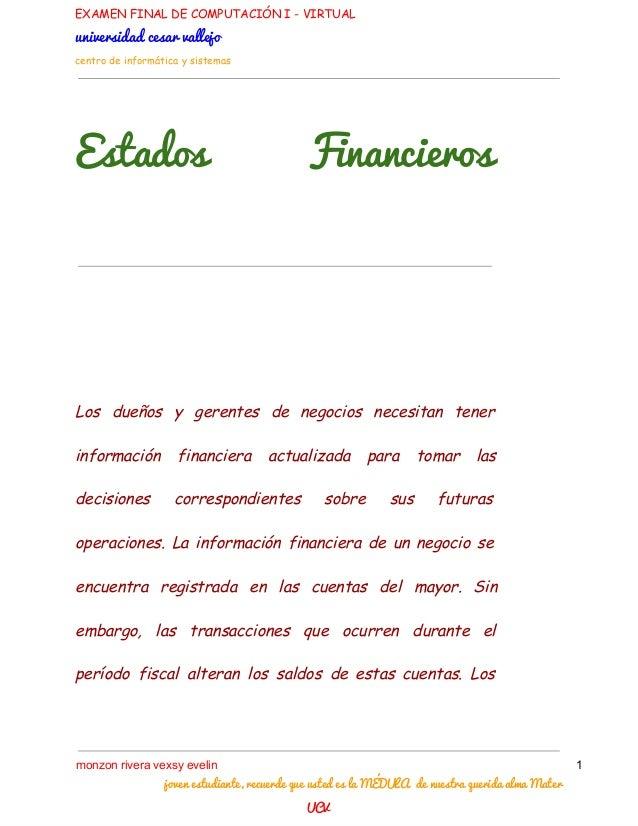 EXAMEN FINAL DE COMPUTACIÓN I - VIRTUAL universidadcesarvallejo centro de informática y sistemas Estados Financieros Lo...