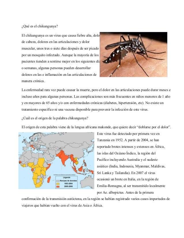 ¿Qué es el chikungunya?  El chikungunya es un virus que causa fiebre alta, dolor  de cabeza, dolores en las articulaciones...