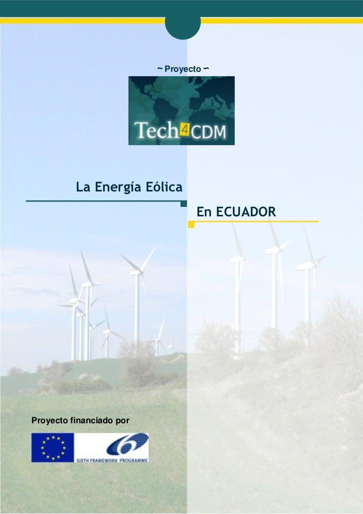 ∼ Proyecto ∽          La Energía Eólica                                   En ECUADORProyecto financiado por