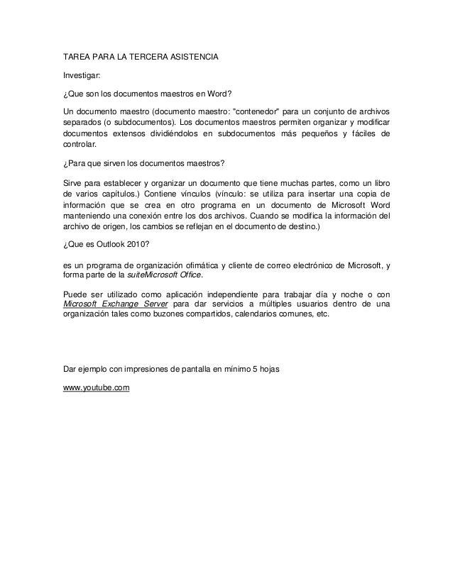 TAREA PARA LA TERCERA ASISTENCIA Investigar: ¿Que son los documentos maestros en Word? Un documento maestro (documento mae...