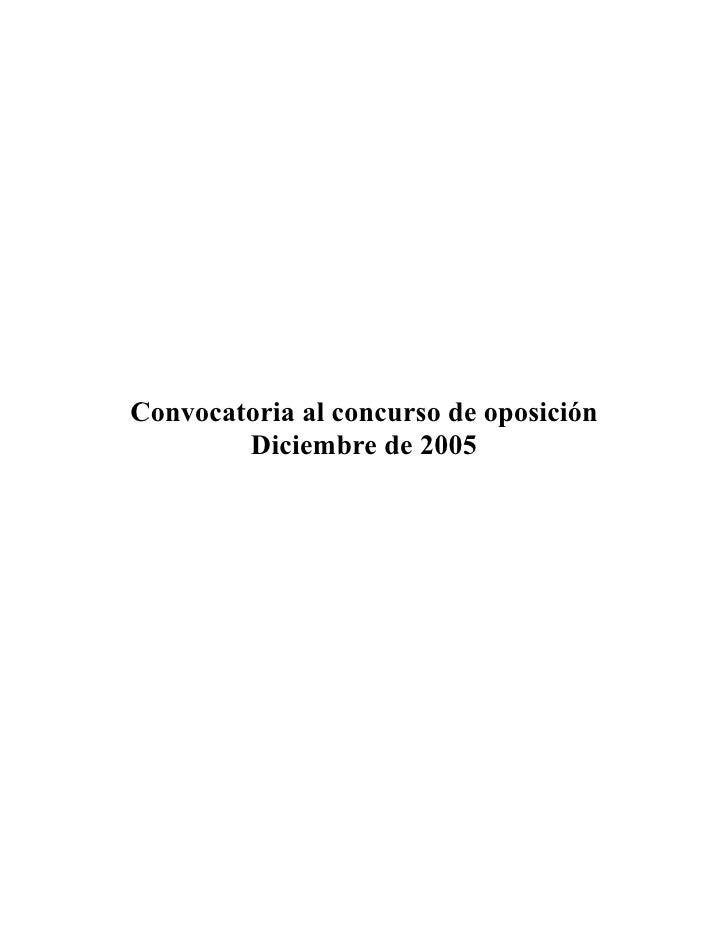 Convocatoria al concurso de oposición         Diciembre de 2005