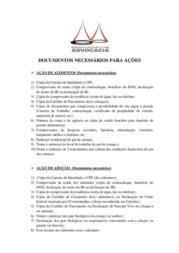 DOCUMENTOS NECESSÁRIOS PARA AÇÕES AÇÃO DE ALIMENTOS (Documentos necessários)1) Cópia da Carteira de Identidade e CPF;2) C...