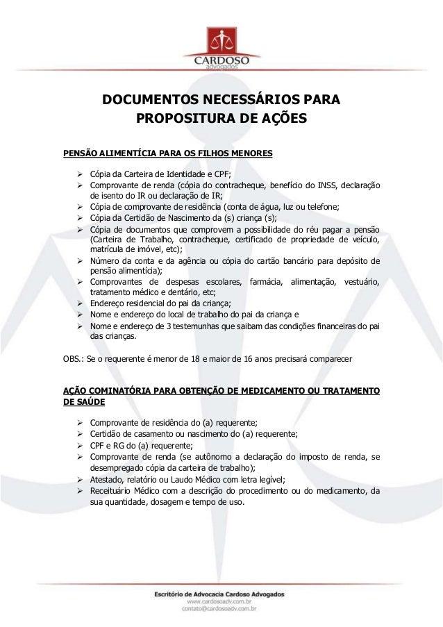 DOCUMENTOS NECESSÁRIOS PARA PROPOSITURA DE AÇÕES PENSÃO ALIMENTÍCIA PARA OS FILHOS MENORES  Cópia da Carteira de Identida...