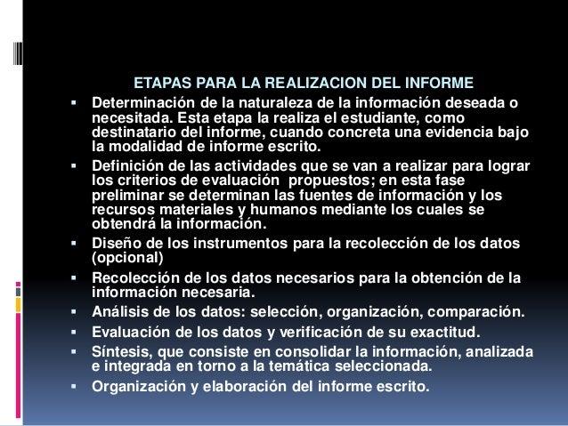 ETAPAS PARA LA REALIZACION DEL INFORME  Determinación de la naturaleza de la información deseada o necesitada. Esta etapa...
