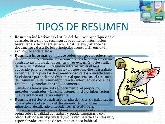 TIPOS DE RESUMEN  Resumen indicativo: es el título del documento enriquecido o aclarado. Este tipo de resumen debe conten...