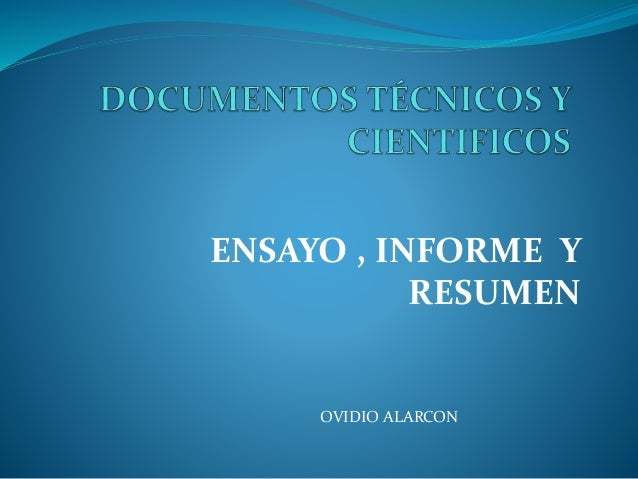 ENSAYO , INFORME Y RESUMEN OVIDIO ALARCON