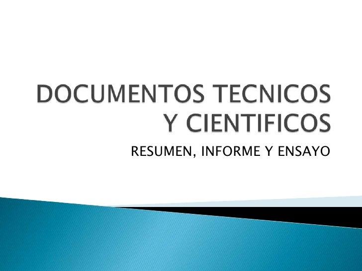 DOCUMENTOS TECNICOS Y CIENTIFICOS<br />RESUMEN, INFORME Y ENSAYO<br />