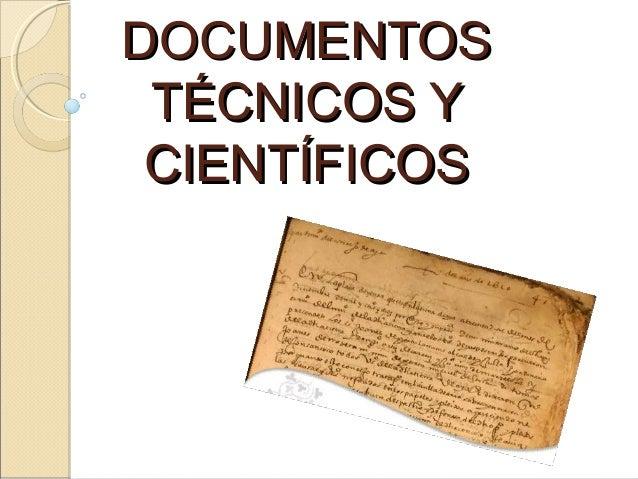 DOCUMENTOSDOCUMENTOS TÉCNICOS YTÉCNICOS Y CIENTÍFICOSCIENTÍFICOS