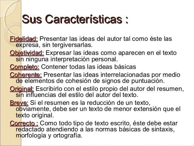 Sus Características :Sus Características : Fidelidad:Fidelidad: Presentar las ideas del autor tal como éste las expresa, s...