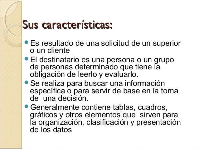 Sus características:Sus características: Es resultado de una solicitud de un superior o un cliente El destinatario es un...