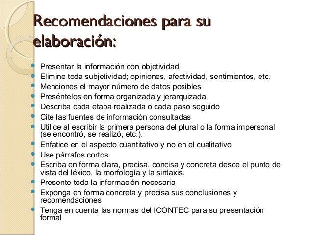 Recomendaciones para suRecomendaciones para su elaboración:elaboración:  Presentar la información con objetividad  Elimi...