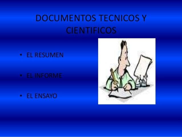 DOCUMENTOS TECNICOS Y CIENTIFICOS • EL RESUMEN • EL INFORME • EL ENSAYO