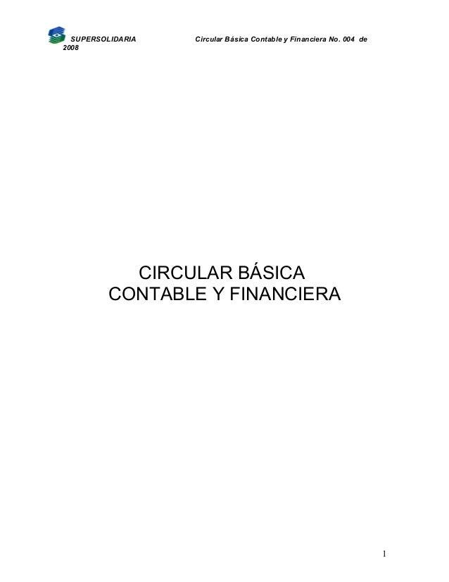 SUPERSOLIDARIA   Circular Básica Contable y Financiera No. 004 de2008           CIRCULAR BÁSICA         CONTABLE Y FINANCI...