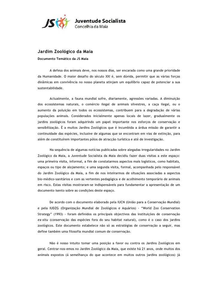 Jardim Zoológico da Maia Documento Temático da JS Maia          A defesa dos animais deve, nos nossos dias, ser encarada c...