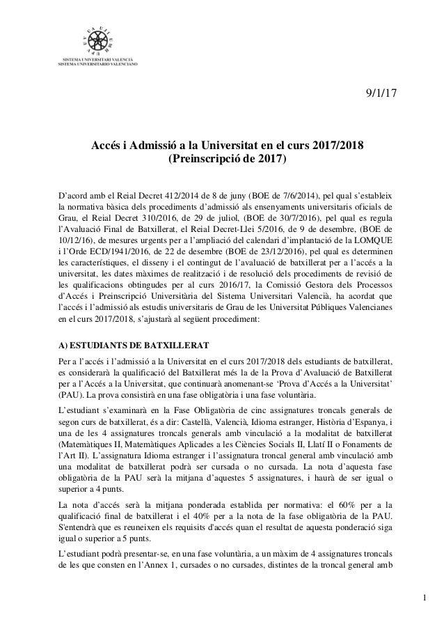 1 9/1/17 Accés i Admissió a la Universitat en el curs 2017/2018 (Preinscripció de 2017) D'acord amb el Reial Decret 412/20...