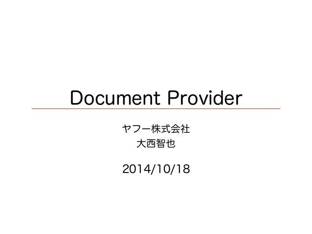 Document Provider  ヤフー株式会社  大西智也  2014/10/18