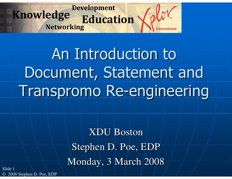 An Introduction to         Document, Statement and        Transpromo Re-engineering                                   XDU ...