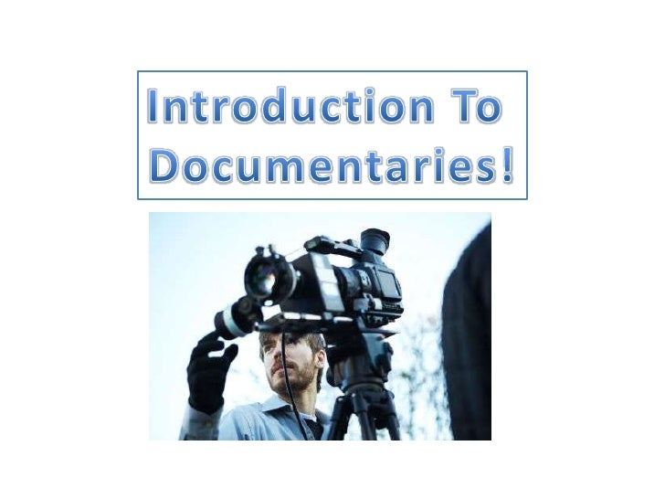  Expository Documentaries must have a voice over which addresses  the audience in a direct way The continuity of editing...