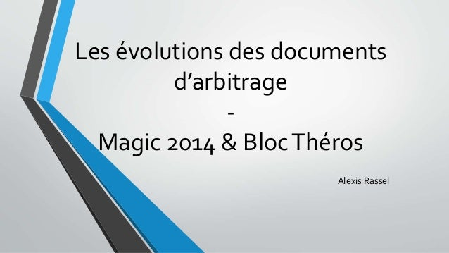 Les évolutions des documents  d'arbitrage  -  Magic 2014 & Bloc Théros  Alexis Rassel