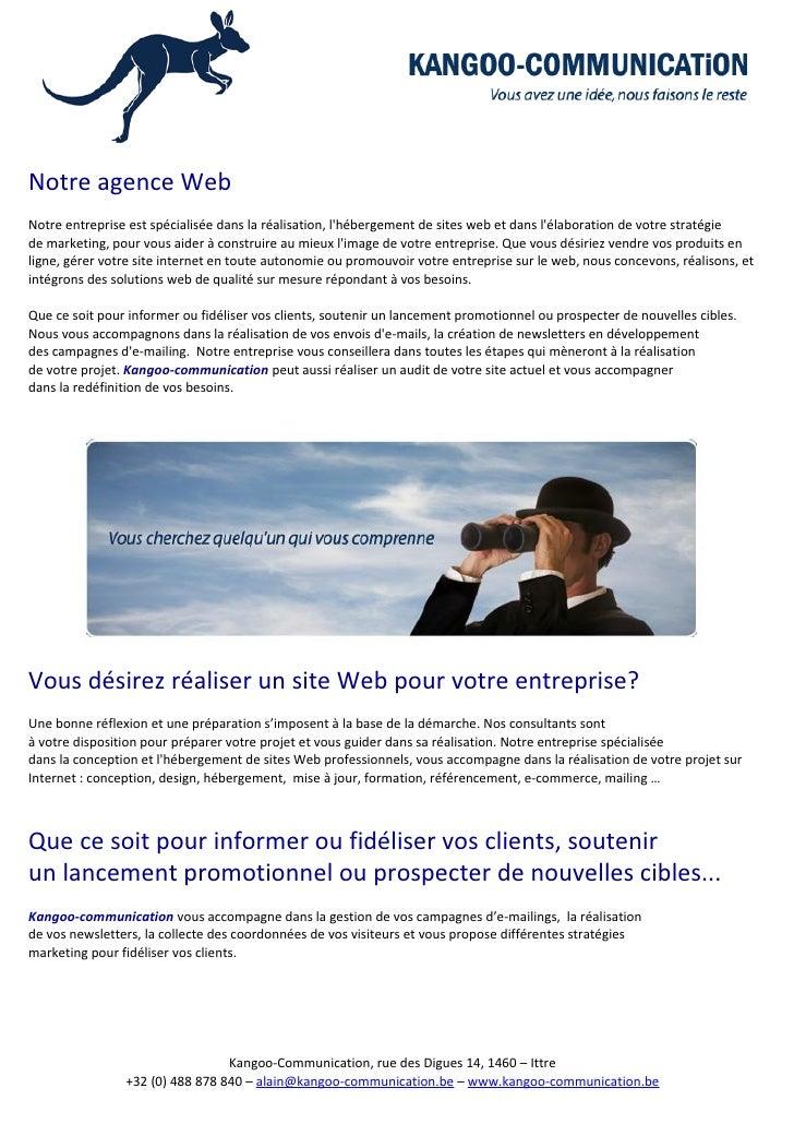 Notre agence Web Notre entreprise est spécialisée dans la réalisation, l'hébergement de sites web et dans l'élaboration de...