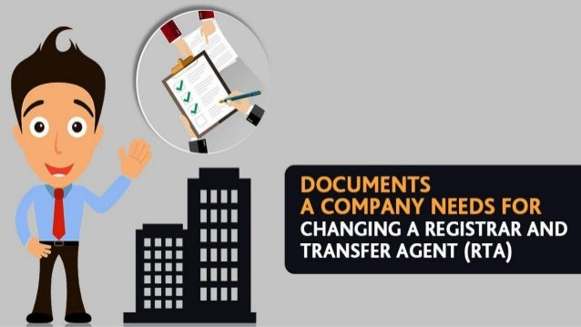 Recommended Articles ❏ Documents A Company Needs For Changing A Registrar and Transfer Agent (RTA) ❏ Dematerialization of ...