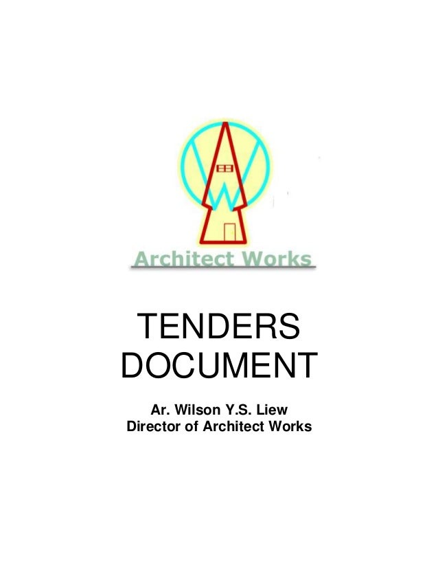 TENDERS DOCUMENT Ar. Wilson Y.S. Liew Director of Architect Works
