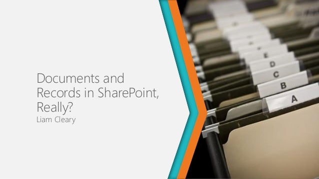 Documents andRecords in SharePoint,Really?Liam Cleary