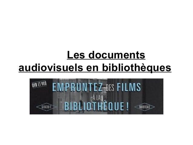 Les documents audiovisuels en bibliothèques